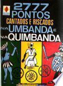 2777 pontos cantados e riscados na Umbanda e na Quimbanda