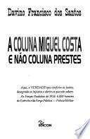 A Coluna Miguel Costa e não Coluna Prestes