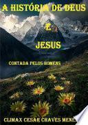 A HistÓria De Deus E Jesus