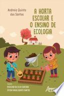 A Horta Escolar e o Ensino de Ecologia