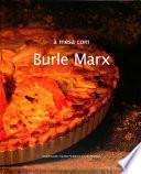 À mesa com Burle Marx