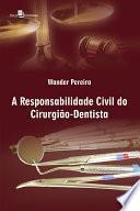 A Responsabilidade Civil do Cirurgião Dentista