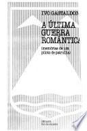A última guerra romântica