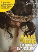 A vida de Jesus em quatro Evangelhos