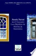 Anais/Actas do 6o Encontro Luso-Brasileiro de História da Matemática