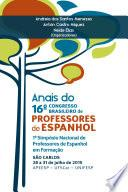 Anais do 16o congresso brasileiro de professores de espanhol e do 1o simpósio nacional de professores de espanhol em formação