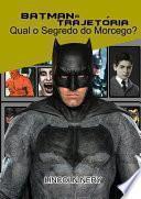 Batman A Trajetória