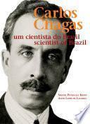 Carlos Chagas, um cientista do Brasil = Carlos Chagas, scientist of Brazil
