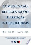 Comunicação, Representações e Práticas Interculturais: Uma Perspectiva Global