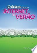 Crônicas De Uma Internet De Verão
