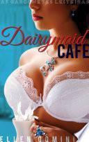 Dairymaid Cafe: As Garçonetes Leiteiras
