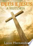 Deus E Jesus: A História