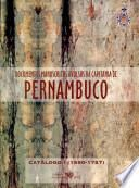 Documentos manuscritos avulsos da Capitania de Pernambuco