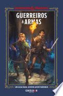 DUNGEONS & DRAGONS GUERREIROS & ARMAS