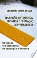 Educação Matemática, Didática e Formação de Professores