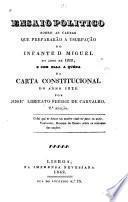 Ensaio politico sobre as causas que prepararão a usurpação do infante d. Miguel no anno de 1828, e com ella a quéda da carta constitucional do anno 1826