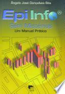 Epi Info® sem mistérios: um manual prático