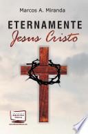 ETERNAMENTE JESUS CRISTO