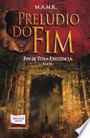 FIM DE TODA EXISTENCIA - PRELUDIO DO FIM