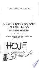 Jamaxí, a poesia do Acre em três tempos