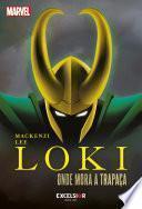 Loki, Onde Mora a Trapaça - Mackenzi Lee