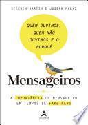 Mensageiros – Quem ouvimos, quem não ouvimos e o porquê