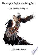 Mensagens Espirituais De Big Bull