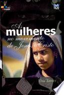 Mulheres No Movimento de Jesus, O Cristo, as
