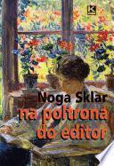 Na poltrona do editor: confissões perigosas de Noga Sklar