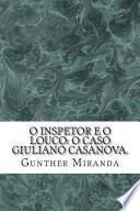 O Inspetor e o Louco: o Caso Giuliano Casanova