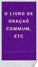 O Livro de Oraçaõ Commum, etc
