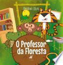 O professor da floresta