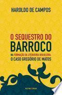 O sequestro do barroco na formação da literatura brasileira