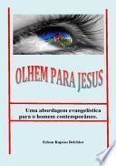 Olhem Para Jesus