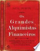 Os Grandes Alquimistas Financeiros