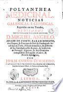 Polyanthea medicinal. Noticias Galenicas, e chymicas, repartidas em tres tratados, dedicadas ao excellentissimo senhor d. Miguel Angelo, abbade de Conti, ... por Joam Curvo Semmedo, ..
