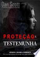 PROTEÇÃO À TESTEMUNHA - ROMANCE POLICIAL - DAN SCOTT