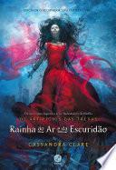 Rainha do ar e da escuridão - Os artifícios das trevas – vol. 3