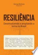 Resiliência Desenvolvendo E Ampliando O Tema No Brasil