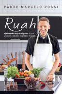 Ruah: quebrando os paradigmas de que gordura é saúde e magreza é doença