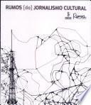Rumos [do] Jornalismo Cultural