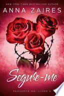 Segure-me (Perverta-me Livro 3)