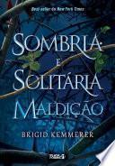 Sombria e solitária maldição - Brigid Kemmerer
