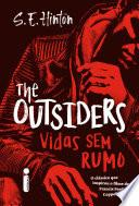 The Outsiders: Vidas Sem Rumo