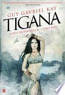 Tigana - A Voz da Vingança - livro dois