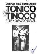 Tonico e Tinoco, a dupla coração do Brasil