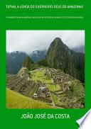 Tupan, A Lenda Do Guerreiro Deus Do Amazonas
