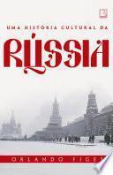 Uma história cultural da Rússia