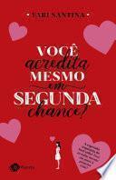 Você acredita mesmo em segunda chance? - Fabi Santina