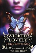 Wicked Lovely - Frágil Eternidade